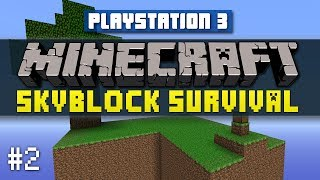 Minecraft PS3 SKYBLOCK Survival #2 With Vikkstar