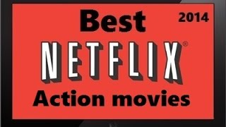 The 10 Best Action Movies Netflix 2014 (NEW)