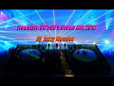 Freestye 80's90's Urban Mix 2013 - Serato Dj NS6 by Dj Jazzy Mendez