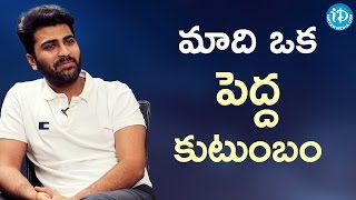 Sharwanand about His Family..