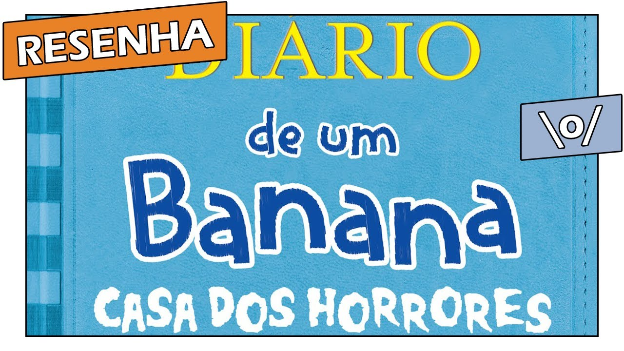 Resenha Quot Di 225 Rio De Um Banana Casa Dos Horrores Quot De