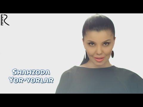 Shahzoda - Yor-Yorlar