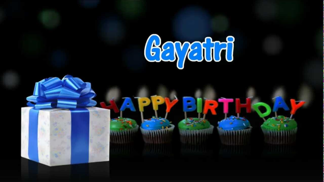 happy birthday gayatri