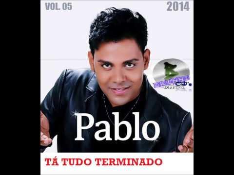 PABLO DO ARROCHA _ Tá tudo terminado _  Volume 4 _ 2014   A voz romântica