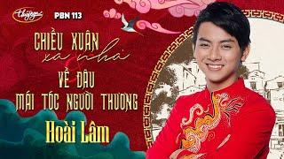 Hoài Lâm - Chiều Xuân Xa Nhà & Về Đâu Mái Tóc Người Thương / PBN 113
