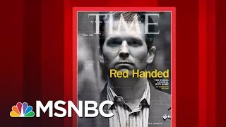 Latest Time Cover On Donald Trump Jr.: 'Red handed' | Morning Joe | MSNBC