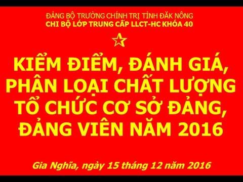 K40 KIỂM ĐIỂM, PHÂN LOẠI ĐẢNG VIÊN CUỐI NĂM 2016