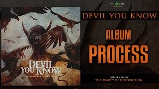 DEVIL YOU KNOW - Album Process (INTERVIEW)
