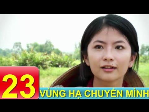 Phim Tâm Lý Xã Hội VN | Vùng Hạ Chuyển Mình - Tập 23 | Xem Online