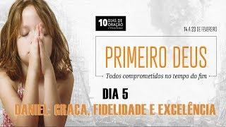 18/02/19 - Dia 5 - Daniel: Graça, fidelidade e excelência - Rogério Holtz