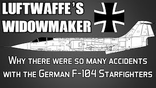 Why Germany had so many accidents with the F-104 Starfighter