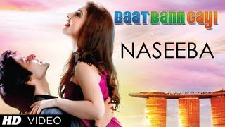 Naseeba - Baat Ban Gayi
