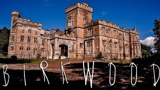 BIRKWOOD (Abandoned, Mental Hospital / Castle) Our Haunted