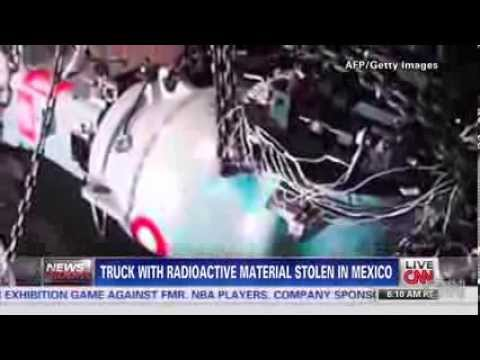 Truck With Radioactive Material Stolen In Mexico
