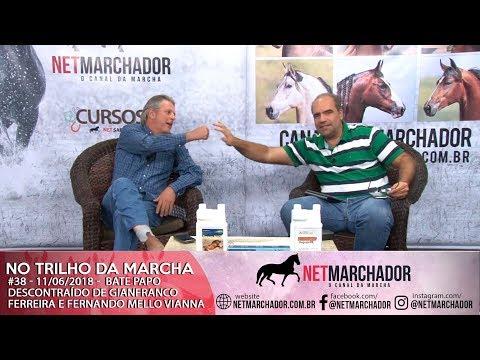 #38 - NO TRILHO DA MARCHA - 11/06/2018 - GIANFRANCO FERREIRA E FERNANDO MELLO VIANNA