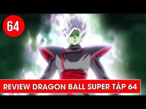 Review Dragon Ball Super - Bảy viên ngọc rồng siêu cấp tập 64 : Sự xuất hiện của Fusion Zamasu