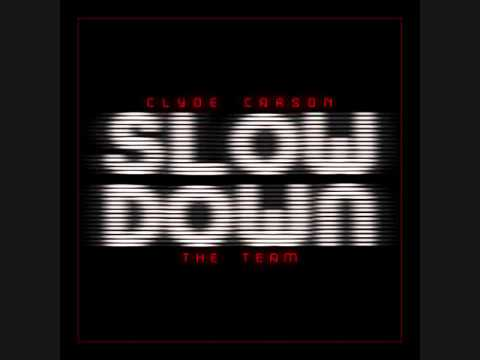 Clyde Carson Slow Down Remix Ft Gucci Mane,E-40,Game,Dom Kennedy