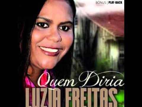 QUEM DIRIA LUZIA DE FREITAS