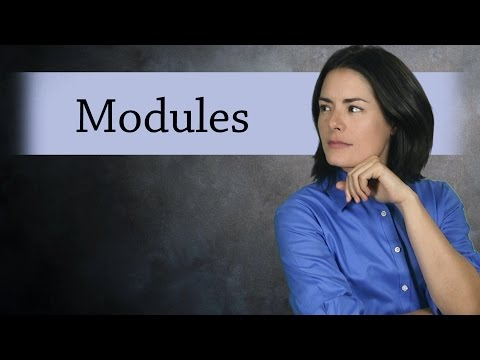 What is a Module?  (Abstract Algebra)