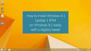 Install Windows 8.1 Update 1 RTM With This Simple Hack