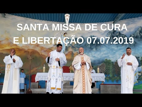 Santa Missa de Cura e Libertação | 07.07.2019 | Padre José Sometti | ANSPAZ