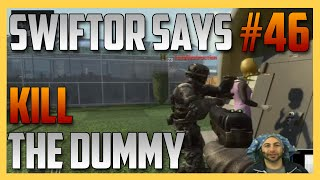 Swiftor Says Kill The Dummy