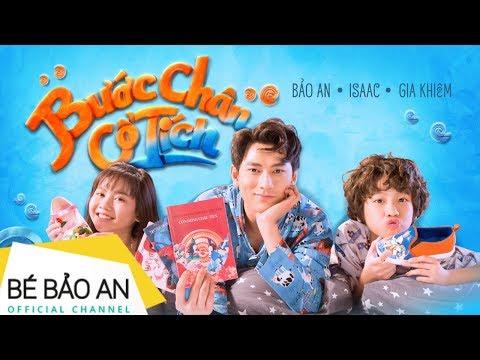 👭🙇👟 BƯỚC CHÂN CỔ TÍCH  (Official MV ) Bé Bảo An - Isaac - Gia Khiêm