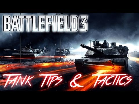 Battlefield 3 | BECOME A BETTER TANK DRIVER | Tips and Tactics