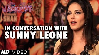 In Conversation With Sunny Leone - Jackpot