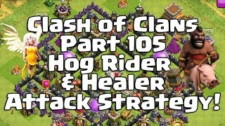 Clash Of Clans 105 Hog Rider & Healer Attack Strategy