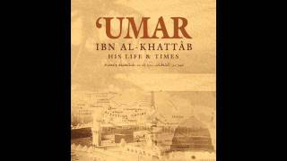 Seerat Umar Ibn Al Khattab {R.A} The Biography Of Umar Ibn
