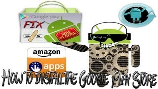 How To Install The Google Play Store On Any Android Device