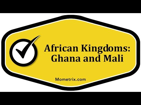African Kingdoms: Ghana and Mali