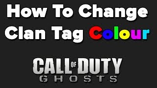 Cod Ghosts How To Change Clan Tag Colour