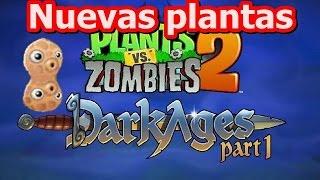 Plants Vs Zombies 2 Edad Oscura Parte 2 Nuevas Plantas 1