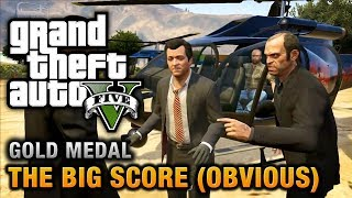 GTA 5 Mission #79 The Big Score (Obvious) [100% Gold