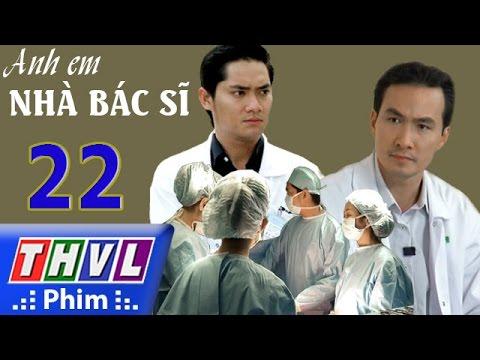THVL   Anh em nhà bác sĩ - Tập 22