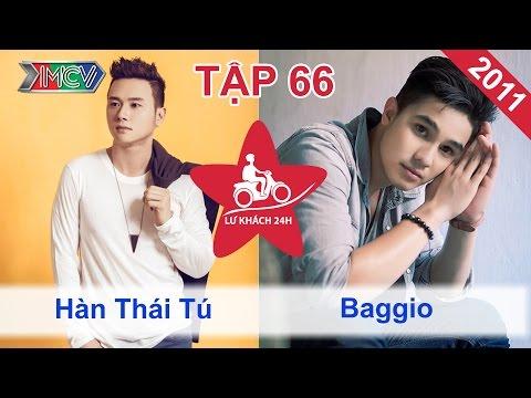 Hàn Thái Tú vs. Baggio | LỮ KHÁCH 24H | Tập 66 | 190611