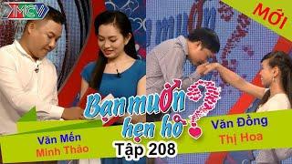 Văn Mến - Minh Thảo | Văn Đồng - Thị Hoa | BẠN MUỐN HẸN HÒ | Tập 208 | 03/10/2016