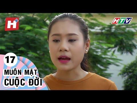 Muôn Mặt Cuộc Đời - Tập 17 | Phim Tình Cảm Việt Nam Hay Nhất 2017