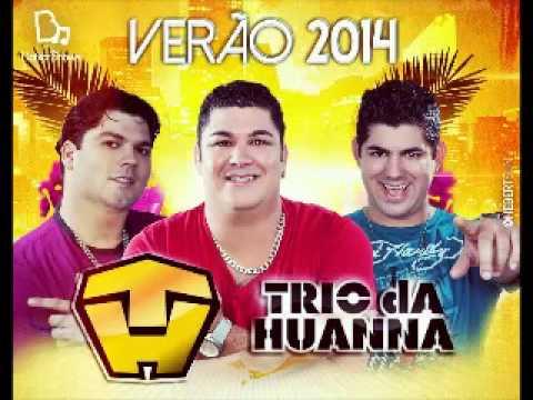 TRIO DA HUANNA 2014 VOU TRAIR NAMORADA