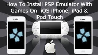 How To Install PSP Emulator With Games On IPhone, IPad