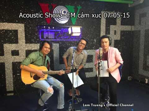 Lam Trường tham gia Acoustic show - Fm cảm xúc
