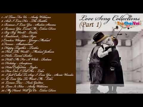 Tuyển tập nhạc quốc tế bất hủ pop ballad hay nhất - Love song collections (Part 1)