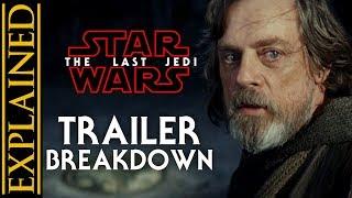 The Last Jedi Trailer Breakdown and Analysis