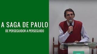 A saga de Paulo de perseguidor a perseguido