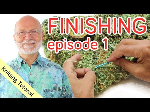 Finishing your Knitting Project - Episode 1