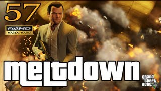 GTA V Meltdown Let's Play Walkthrough Part 57 EP 57 HD 1080p