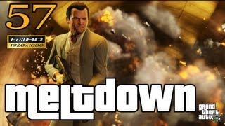 GTA V Meltdown Let's Play Walkthrough Part 57 EP 57 HD 1080p