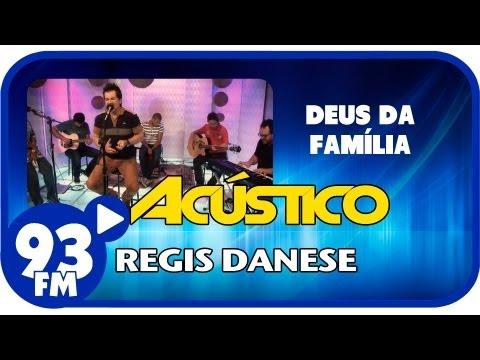 Regis Danese - DEUS DA FAMÍLIA - Acústico 93 - AO VIVO - Junho de 2013